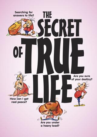 The Secret of True Life